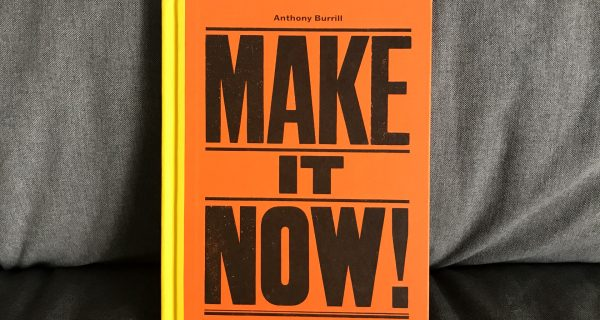 Buch-Review, MAKE IT NOW! von Anthony Burrill