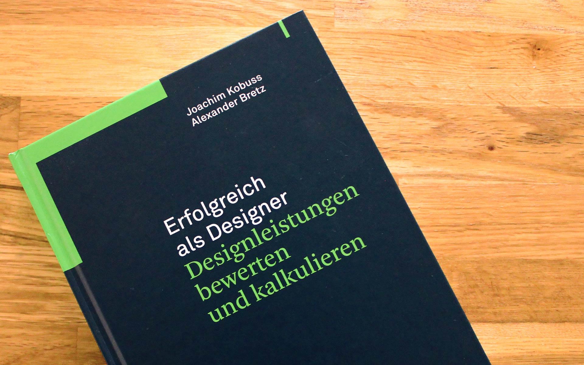 matter of design, buch, review, Erfolgreich als Designer, Designleistungen bewerten und kalkulieren, Joachim Kobuss, Alexander Bretz, marke, markensteuerung, markenführung, marketing, menschen, wissen, design, designleistungen, kalkulation